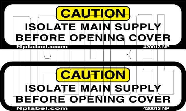 420013 Isolate Main Supply Caution Sticker Label