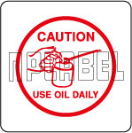 581906 Caution Label - Use Oil Daily Stickers