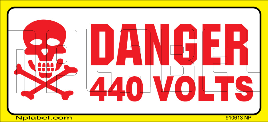 910613 Danger - 440 Volts Warning Stickers & Label